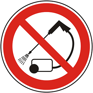 Prohibition Sign: Do Not Clean With High Pressure